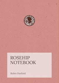 Rosehip Notebook - Rosa canina